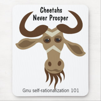 Some Gnu Stuff_Cheetahs Never Prosper Mouse Pad