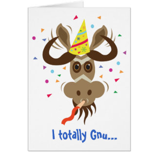 Some Gnu Stuff_I totally Gnu...it's your birthday! Card
