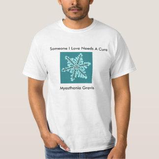 Some I Love Needs A Cure- Myasthenia Gravis T-Shirt