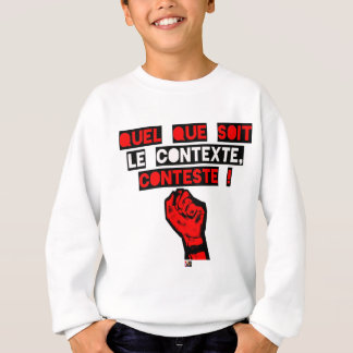 Some is the CONTEXT DISPUTES! - Word games Sweatshirt