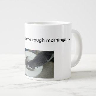 Some mornings are just rough.... jumbo mug
