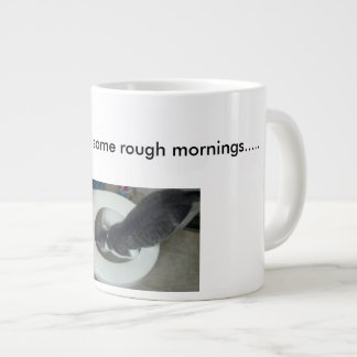 Some mornings are just rough.... large coffee mug