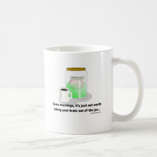 Some mornings, the brain should stay in the jar. basic white mug