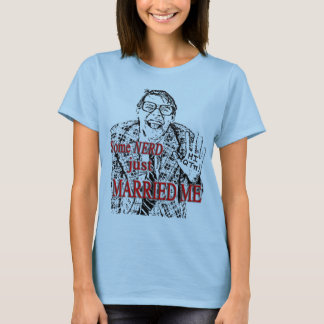 Some NERD just MARRIED ME T-Shirt