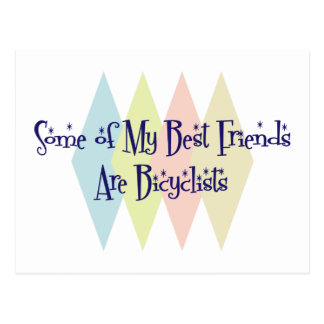 Some of My Best Friends Are Bicyclists Postcard