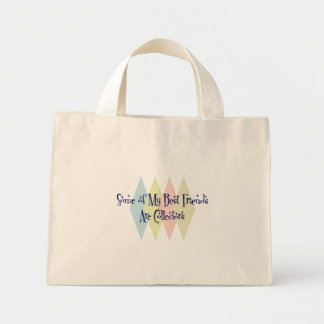 Some of My Best Friends Are Collectors Tote Bag