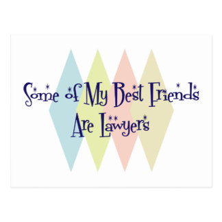 Some of My Best Friends Are Lawyers Postcard
