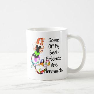 Some Of My Best Friends Are Mermaids Coffee Mug