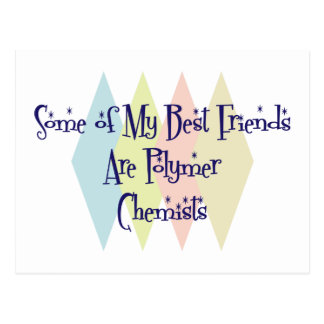 Some of My Best Friends Are Polymer Chemists Postcard