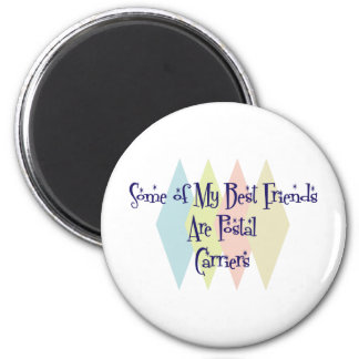 Some of My Best Friends Are Postal Carriers 6 Cm Round Magnet