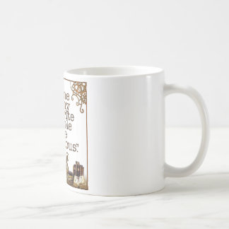 """Some of my favorite people are fictitious."" Coffee Mug"
