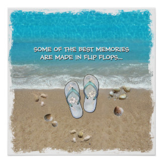 Some of the Best Memories are made in Flip Flops Poster