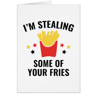 Some Of Your Fries Card