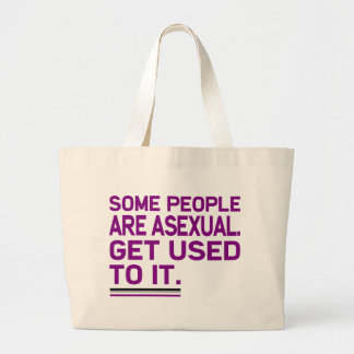 Some people are asexual. Get used to it. Tote Bags