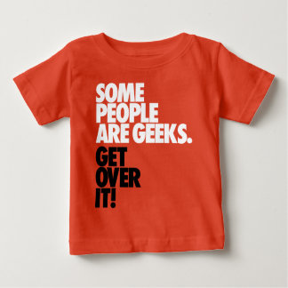 Some People Are Geeks Baby T-Shirt