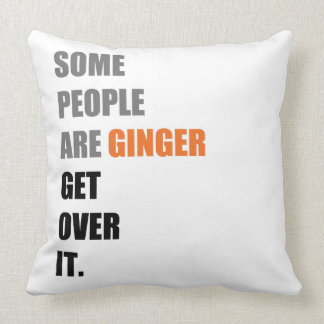"""Some People are Ginger Throw Pillow 20"""" x 20"""""""