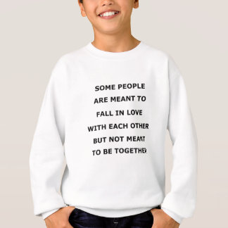 some people  are meant to fall in love with each o sweatshirt