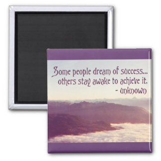 Some people dream of success... - quote magnet