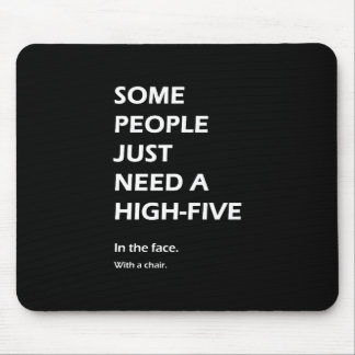 Some People Just Need A High Five Sarcastic Mouse Pad