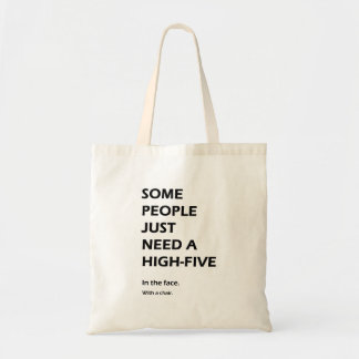 Some People Just Need A High Five Sarcastic Tote Bag