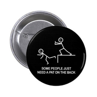 Some people just need a pat on the back funny 6 cm round badge