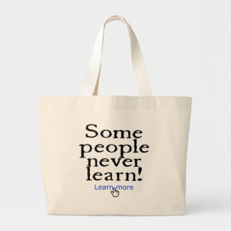 Some people never learn canvas bags