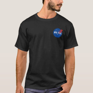 Some Rocket Programs Never Die BUSA/NASA Parody T-Shirt