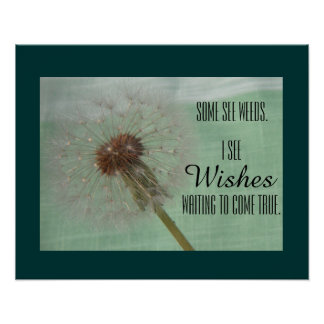 Some See Weeds Dandelion Wishes Poster