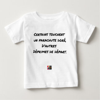 SOME TOUCH A GILDED PARACHUTE, OTHERS BABY T-Shirt