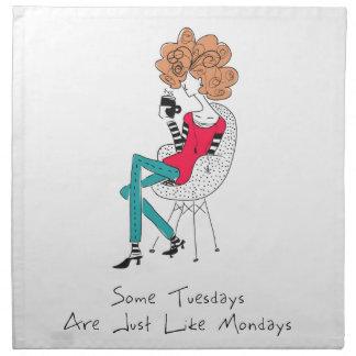 Some Tuesdays Are Just Like Mondays Napkin