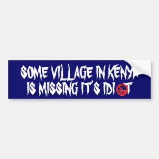 SOME VILLAGE IN KENYA IS MISSING IT'... BUMPER STICKER