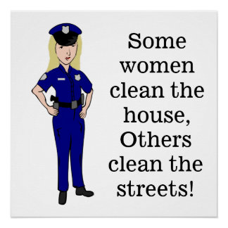 Some Women Clean Police Officer Humor Poster