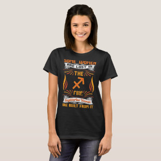Some Women Lost In Fire Sagittarius Women Built T-Shirt