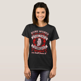 Some Women Lost In Fire Virgo Women Built Zodiac T-Shirt