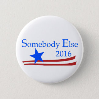 Somebody Else 2016 Pin