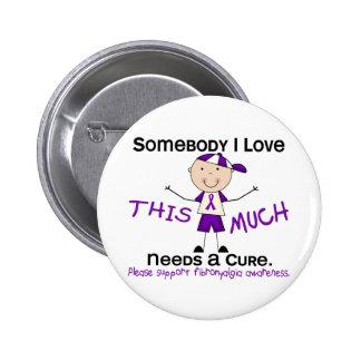 Somebody I Love - Fibromyalgia (Boy) 6 Cm Round Badge