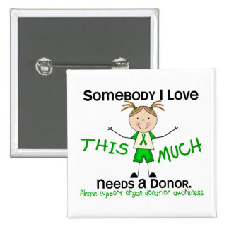 Somebody I Love - Organ Donation Girl Buttons