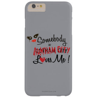 Somebody in AC Loves Me Barely There iPhone 6 Plus Case