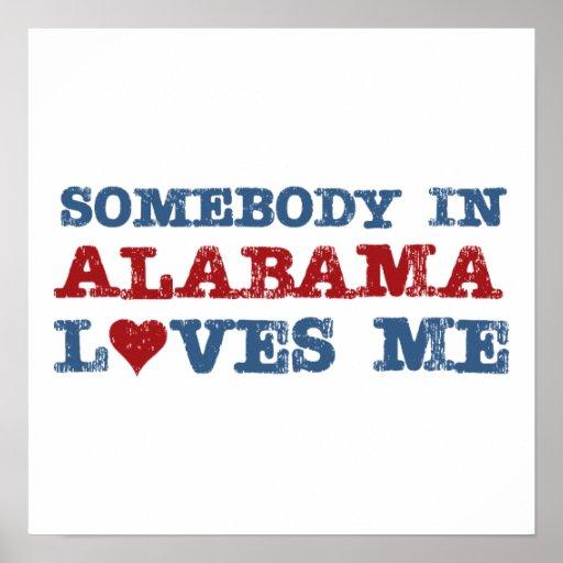 Somebody In Alabama Loves Me Poster