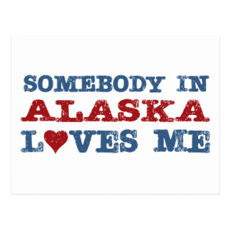 Somebody In Alaska Loves Me Postcard