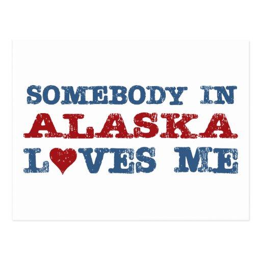 Somebody In Alaska Loves Me Post Card