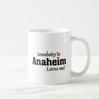 Somebody in Anaheim loves me Coffee Mug