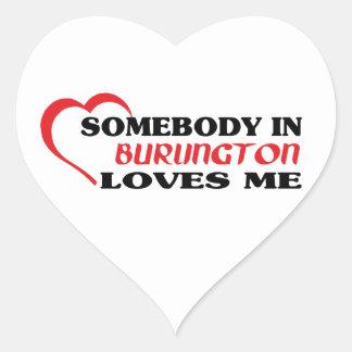 Somebody in Burlington loves me Heart Sticker