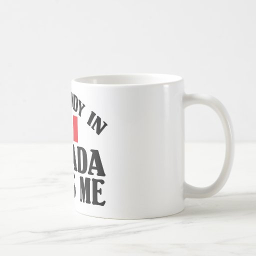 Somebody In Canada Mugs