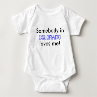 Somebody in, COLORADO, loves me! Baby Bodysuit