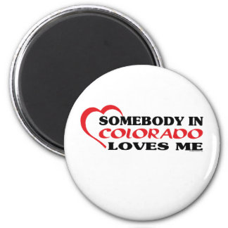 Somebody in Colorado Loves Me shirts 6 Cm Round Magnet