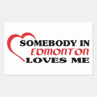 Somebody in Edmonton loves me Rectangular Sticker