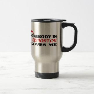 Somebody in Edmonton loves me Travel Mug
