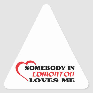 Somebody in Edmonton loves me Triangle Sticker
