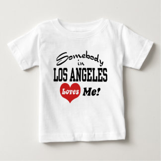 Somebody In Los angeles Loves Me Baby T-Shirt